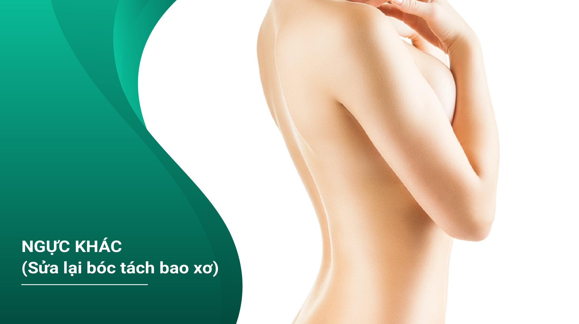 Ngực Khác ( Sửa Lại Bóc Tách Bao Xơ)